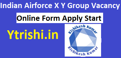 Indian Airforce X Y Group vacancy online Apply 2021