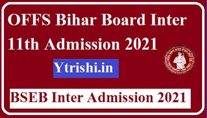 OFFS Bihar Board Inter 11th Admission 2021