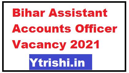 Bihar Assistant Accounts Officer Vacancy 2021