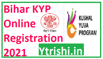 Bihar KYP Online Registration 2021
