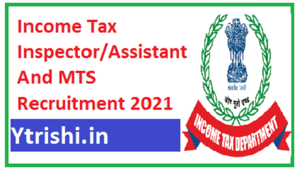 Income Tax Inspector/Assistant And MTS Recruitment 2021